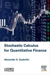 Stochastic Calculus for Quantitative Finance by Alexander A Gushchin