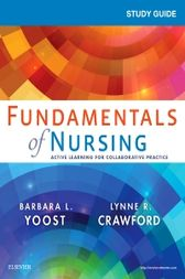 Study Guide for Fundamentals of Nursing - E-Book by Barbara L Yoost