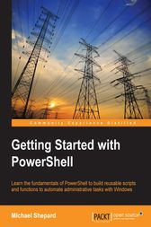 Getting Started with PowerShell by Michael Shepard