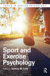 Sport and Exercise Psychology by Andrew M Lane