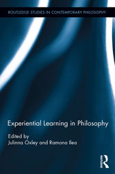 Experiential Learning in Philosophy by Julinna Oxley