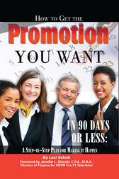 How to Get the Promotion You Want in 90 Days or Less by Lexi Schuh