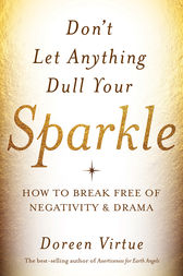 Don't Let Anything Dull Your Sparkle by Doreen Virtue