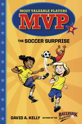 MVP #2: The Soccer Surprise by David A. Kelly