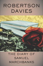 The Diary of Samuel Marchbanks by Robertson Davies