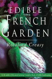 The Edible French Garden by Christopher Seely