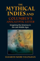 Mythical Indies and Columbus's Apocalyptic Letter by Elizabeth Willingham