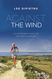 Against the Wind by Lee DiPietro