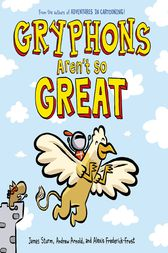 Gryphons Aren't So Great by James Sturm