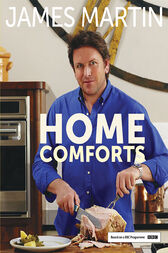 Home Comforts by James Martin