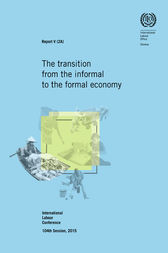 The transition from the informal to the formal economy. ILC 104/2015, Report V (2A) by ILO