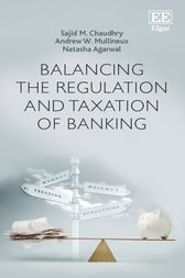 Balancing the Regulation and Taxation of Banking by Sajid M. Chaudhry