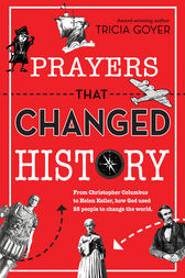 Prayers That Changed History by Tricia Goyer