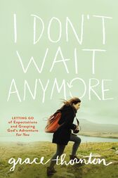I Don't Wait Anymore by Grace Thornton