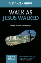 Walk as Jesus Walked Discovery Guide by Ray Vander Laan