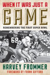 When It Was Just a Game by Harvey Frommer