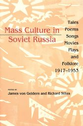Mass Culture in Soviet Russia by James Von Geldern