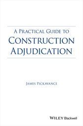 A Practical Guide to Construction Adjudication by James Pickavance