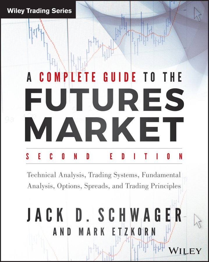 Download Ebook A Complete Guide to the Futures Market (2nd ed.) by Jack D. Schwager Pdf