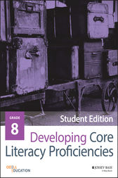 Developing Core Literacy Proficiencies, Grade 8 by Odell Education
