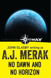 No Dawn and No Horizon by John Glasby
