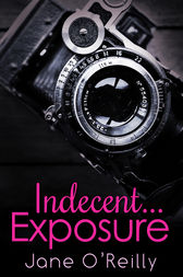 Indecent...Exposure by Jane O'Reilly