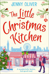 The Little Christmas Kitchen: A wonderfully festive, feel-good read by Jenny Oliver