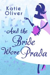 And The Bride Wore Prada (Marrying Mr Darcy, Book 1) by Katie Oliver