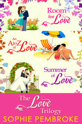 The Love Trilogy: Room For Love / An A To Z Of Love / Summer Of Love by Sophie Pembroke