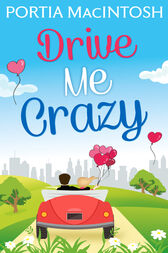 Drive Me Crazy by Portia MacIntosh