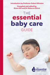 The Essential Baby Care Guide by Robert Winston