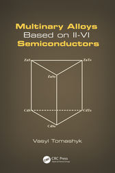 Multinary Alloys Based on II-VI Semiconductors by Vasyl Tomashyk