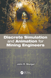 Discrete Simulation and Animation for Mining Engineers by John R. Sturgul