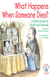 What Happens When Someone Dies? by Michaelene Mundy