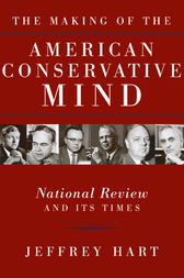 The Making of the American Conservative Mind by Jeffrey Hart