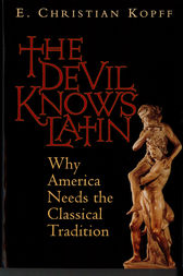 The Devil Knows Latin by E. Christian Kopff