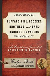 Buffalo Bill, Boozers, Brothels, and Bare-Knuckle Brawlers by Kellen Cutsforth