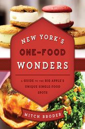 New York's One-Food Wonders by Mitch Broder
