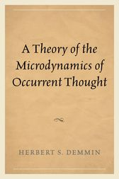 A Theory of the Microdynamics of Occurrent Thought by Herbert S. Demmin