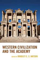 Western Civilization and the Academy by Stephen H. Balch
