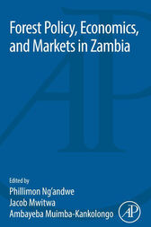 Forest Policy, Economics, and Markets in Zambia by Philimon Ng'andwe