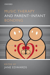 Music Therapy and Parent-Infant Bonding by Jane Edwards