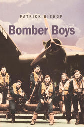Bomber Boys: Fighting Back 1940–1945 by Patrick Bishop