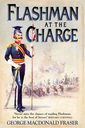 Flashman at the Charge (The Flashman Papers, Book 7) by George MacDonald Fraser