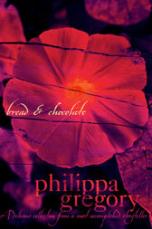 Bread and Chocolate by Philippa Gregory
