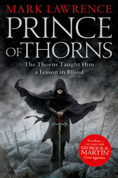 Prince of Thorns (The Broken Empire, Book 1) by Mark Lawrence