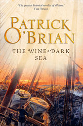 The Wine-Dark Sea (Aubrey/Maturin Series, Book 16) by Patrick O'Brian