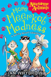 More Meerkat Madness (Awesome Animals) by Ian Whybrow