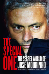 The Special One: The Dark Side of Jose Mourinho by Diego Torres