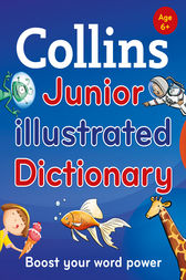 Collins Junior Illustrated Dictionary (Collins Primary Dictionaries) by Collins Dictionaries